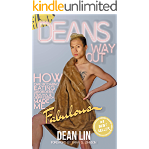 Dean's Way Out: How Overcoming Eating Disorders, Trauma, and Depression Made Me Fabulous!