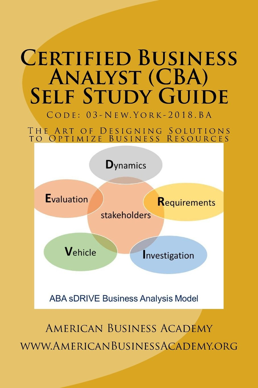 Certified Business Analyst Cba Self Study Guide The Art Of