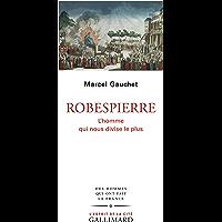 Robespierre: L'homme qui nous divise le plus (L'esprit de la cité)