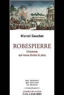 Robespierre L\u0027homme qui nous divise le plus (L\u0027esprit de la