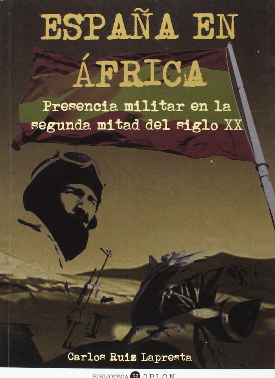 España en África: Presencia militar en la segunda mitad del siglo ...