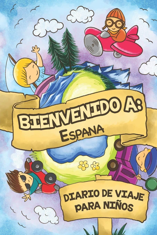 Bienvenido A España Diario De Viaje Para Niños: 6x9 Diario de viaje para niños I Libreta para completar y colorear I Regalo perfecto para niños para tus vacaciones en España: Amazon.es: Publicación,