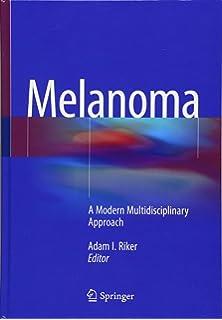 Melanoma: A Modern Multidisciplinary Approach