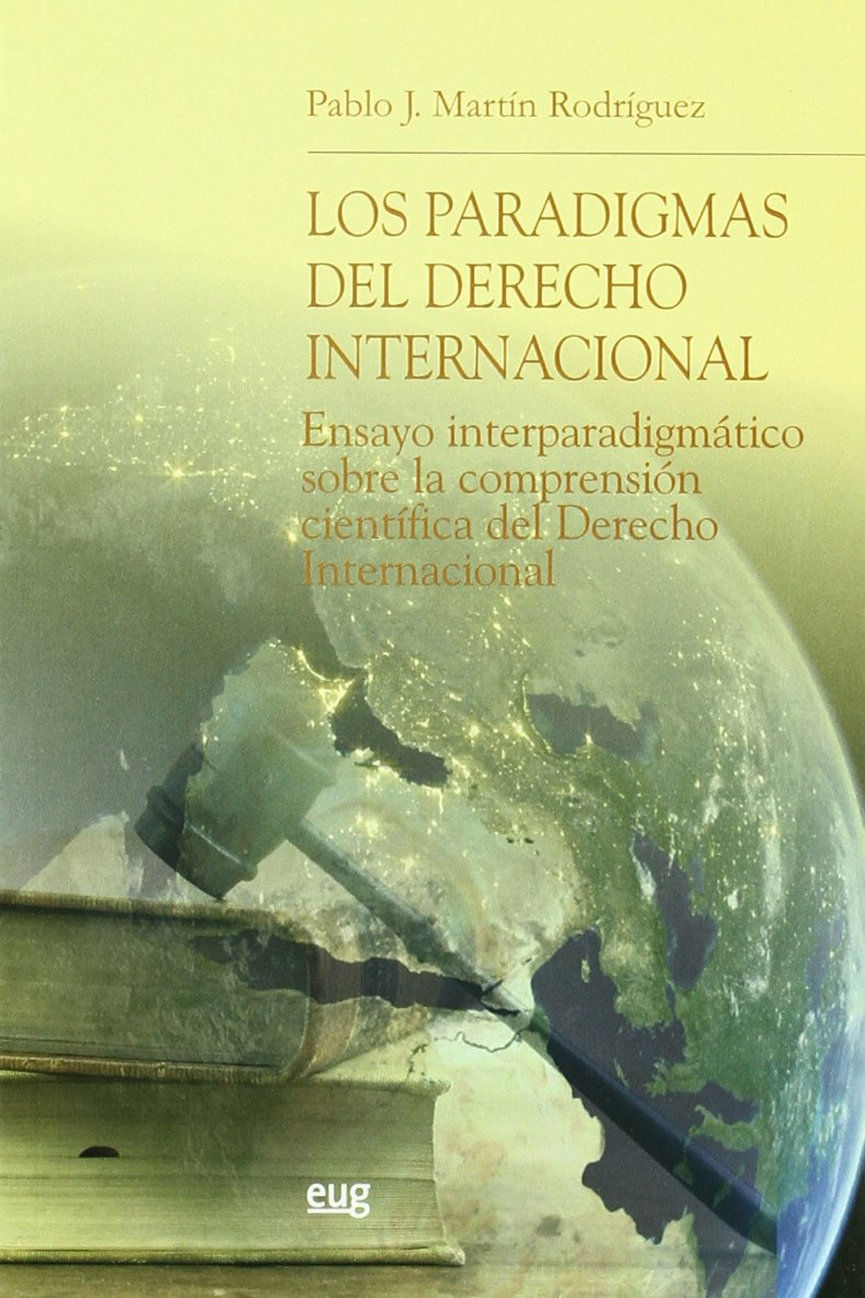 Read Online Los paradigmas del derecho internacional/ Paradigms of international law (Spanish Edition) PDF