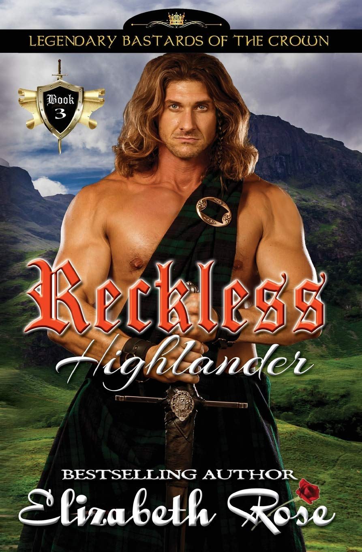 Reckless Highlander (Legendary Bastards of the Crown) (Volume 3) ebook