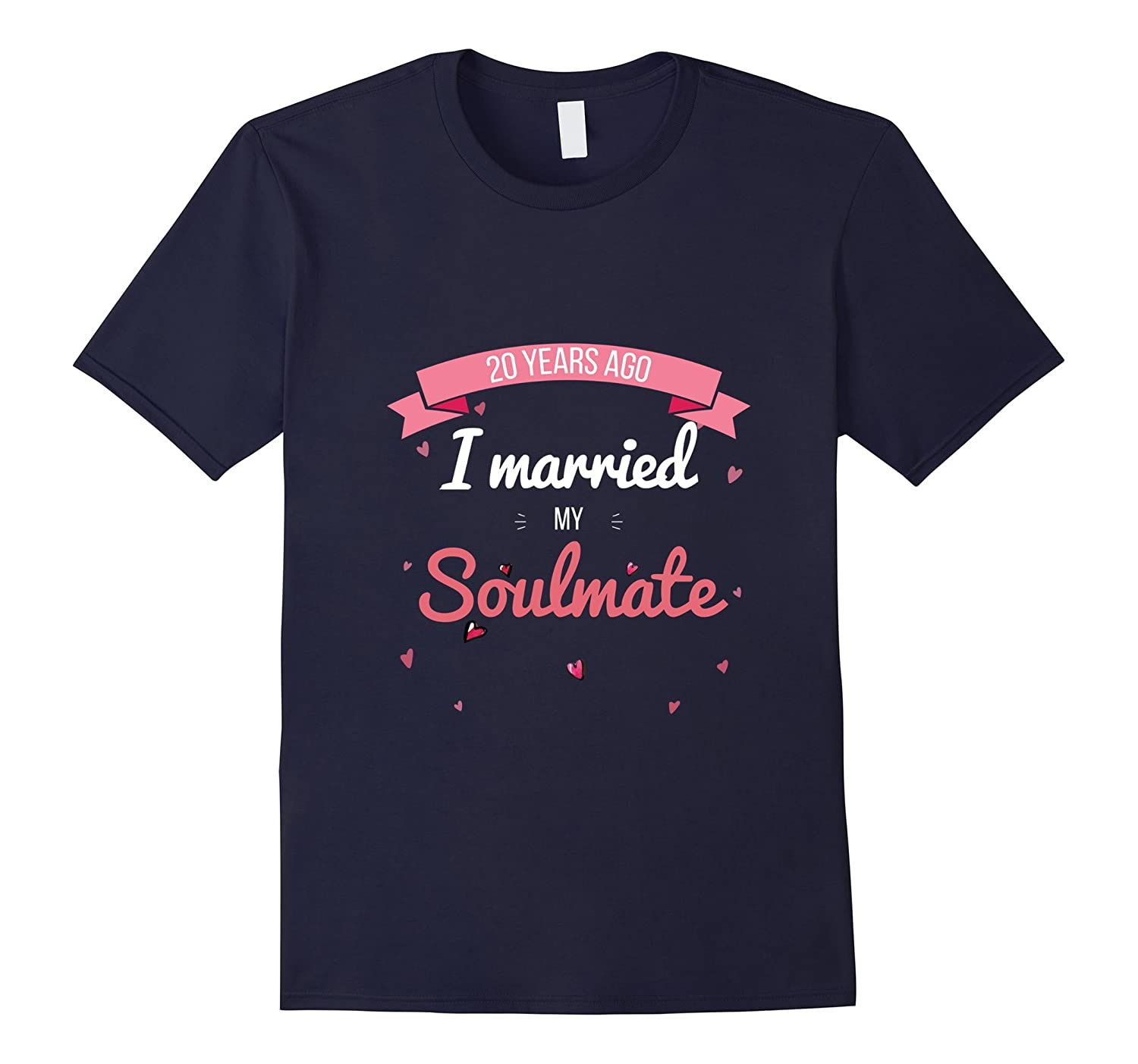 20 Years Ago I Married My Soulmate - Wedding Anni T-Shirt-CD
