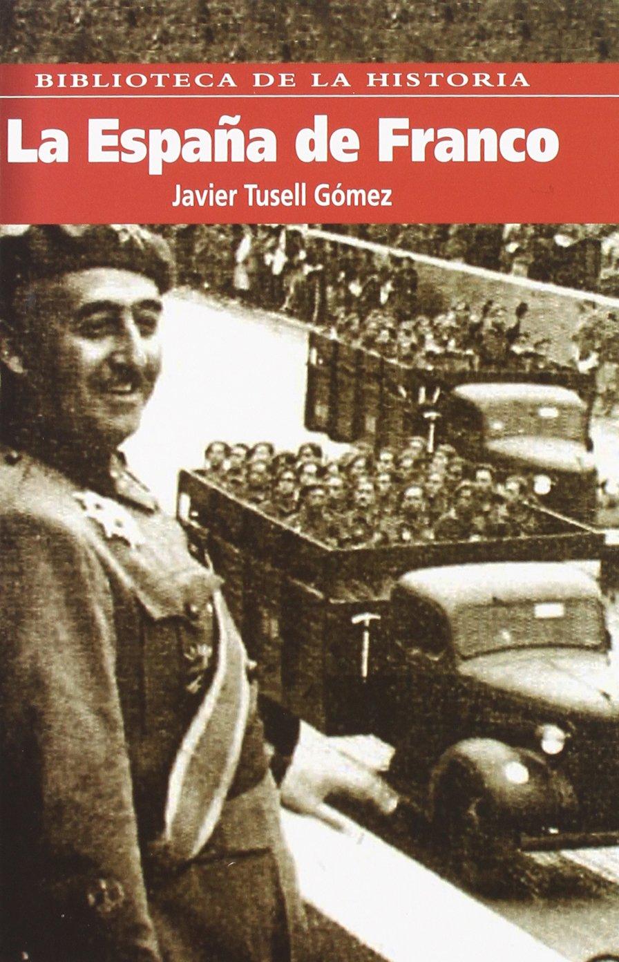 La España de Franco: Amazon.es: Tusell, Javier: Libros