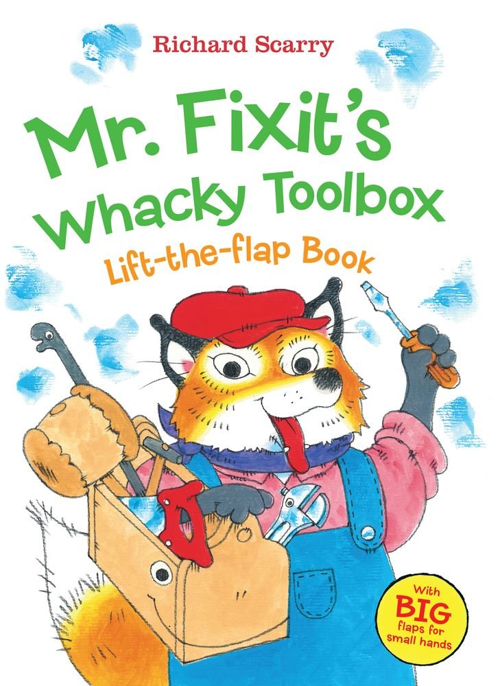 Download Richard Scarry's Mr. Fixit's Whacky Toolbox: Lift-the Flap Book (Richard Scarry's Lift the Flaps Books) pdf