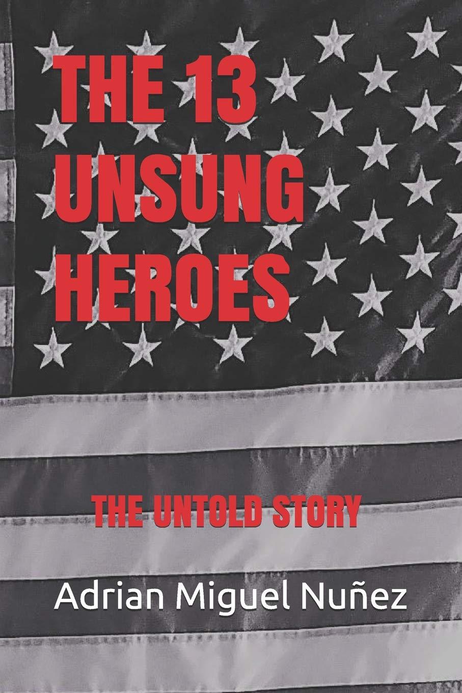 The 13 Unsung Heroes: The Untold Story: Amazon.es: Nunez ...