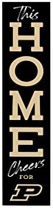 P. Graham Dunn This Home Cheers for Purdue University Boilermakers NCAA 47 x 10.5 Birch Wood Vertical Porch Leaner Sign