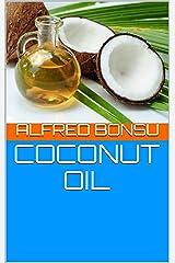COCONUT OIL Kindle Edition