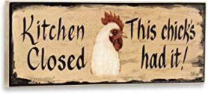 Plum Hill Kitchen is Closed This Chick's Had It Decorative Wall Sign