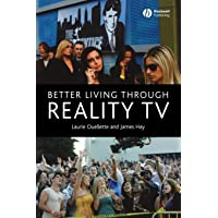 Image for Better Living Through Reality TV: Television and Post-Welfare Citizenship