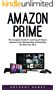 Amazon Prime: The Complete Guide To Learning All About Amazon Prime Membership And Getting The Most Out Of It! (English Edition)