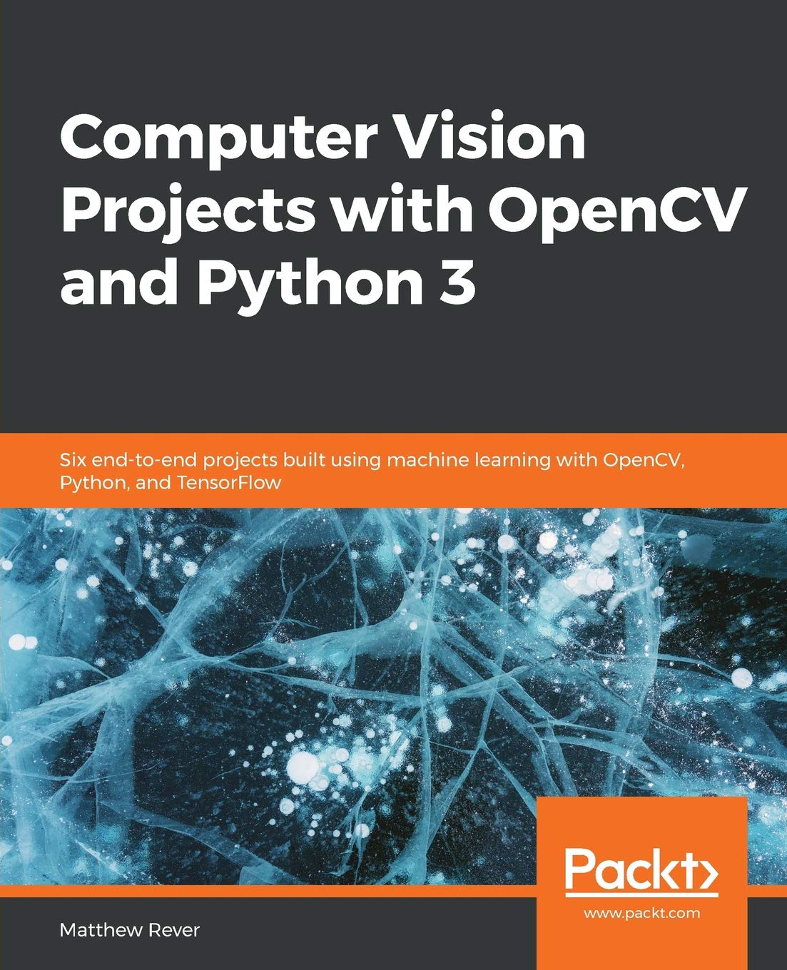 Computer Vision Projects with OpenCV and Python 3: Six end-to-end