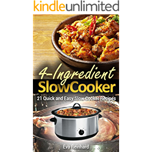 4 Ingredient Slow Cooker: 21 Quick and Easy Slow Cooker Recipe (Healthy Recipes, Crock Pot Recipes, Slow Cooker Recipes…