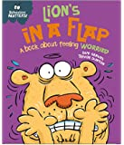 Lion's in a Flap - A book about feeling worried (Behaviour Matters)