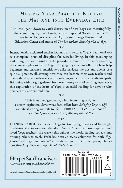 Bringing Yoga to Life: The Everyday Practice of Enlightened Living: Donna  Farhi: 9780060750466: Amazon.com: Books