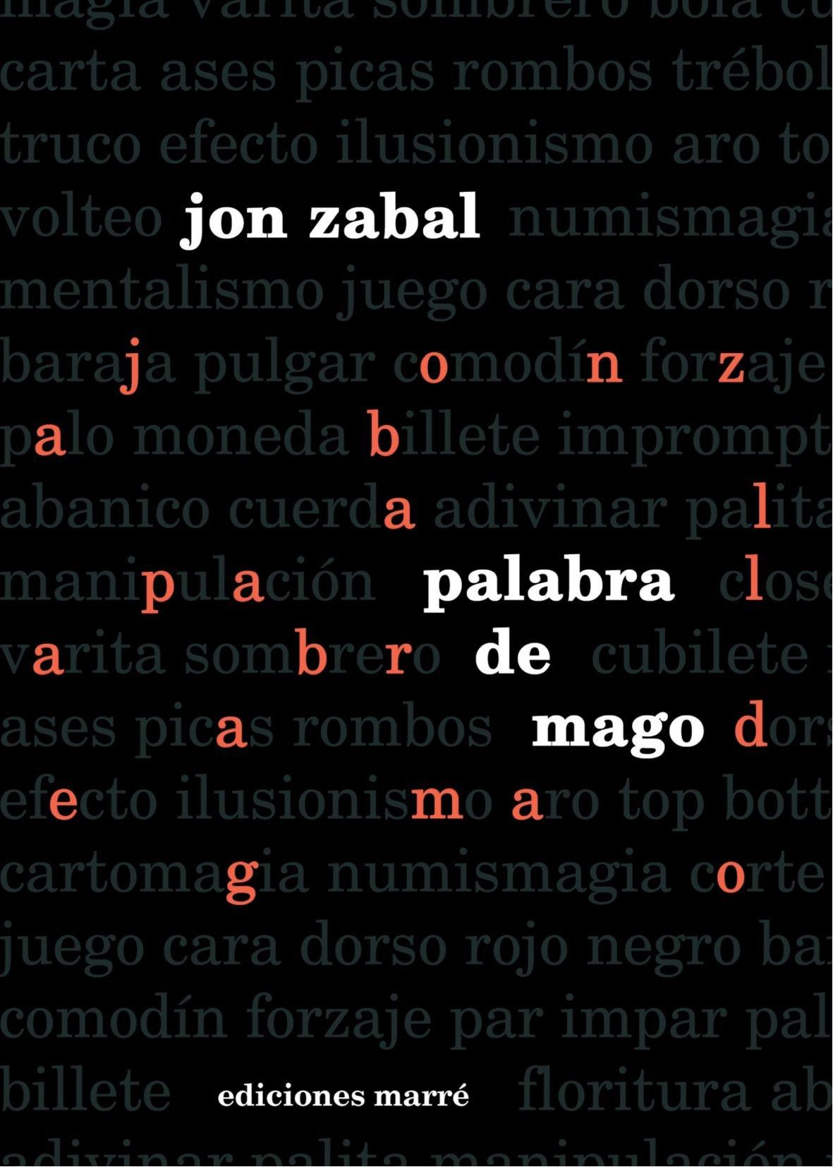 Palabra de mago (Spanish Edition): Jon Zabal: 9788492675166 ...