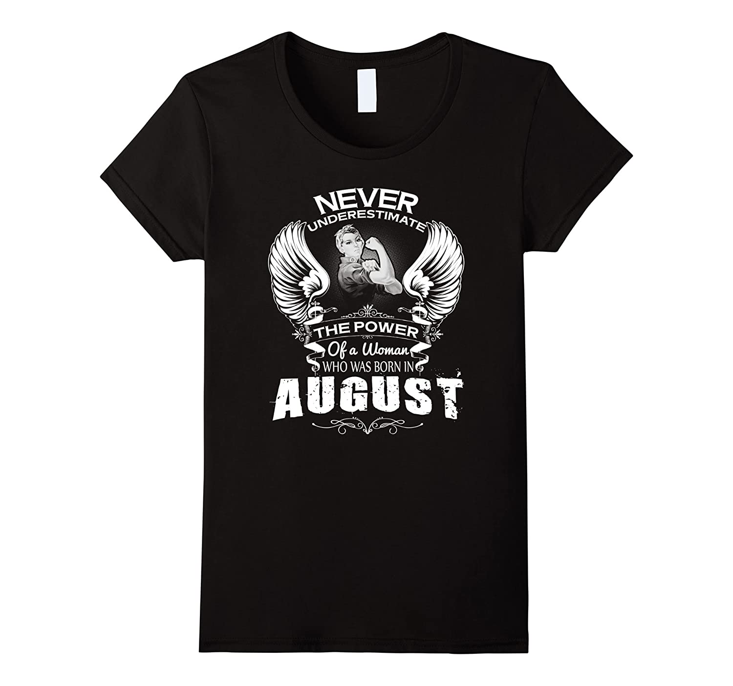 Never Underestimate The Power Of Woman Born In August