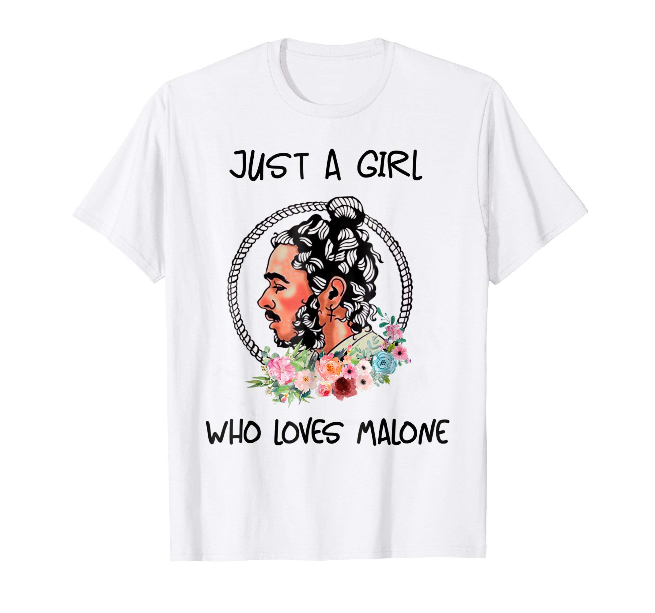 Just A Girl Who Loves Malone T-Shirt Leave Me Tees Flower by Funny Rapper TShirt (Image #1)