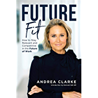 Future Fit: How to Stay Relevant and Competitive in the Future of Work