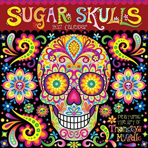 (Sugar Skulls 2017 Wall Calendar)