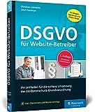 DSGVO für Website-Betreiber: Ihr Leitfaden für die sichere Umsetzung der EU-Datenschutz-Grundverordnung. Aktualisiert inkl. Facebook-EuGH-Urteil