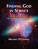 Finding God In Science: The Extraordinary Evidence For The Soul And Christianity, A Rocket Scientist's Gripping Odyssey…