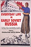 Everyday Life in Early Soviet Russia: Taking the Revolution Inside