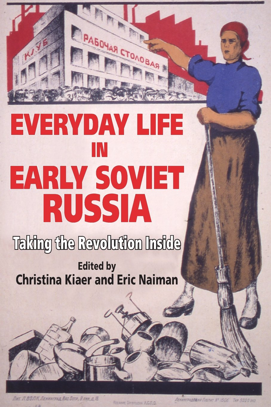 Read Online Everyday Life in Early Soviet Russia: Taking the Revolution Inside PDF