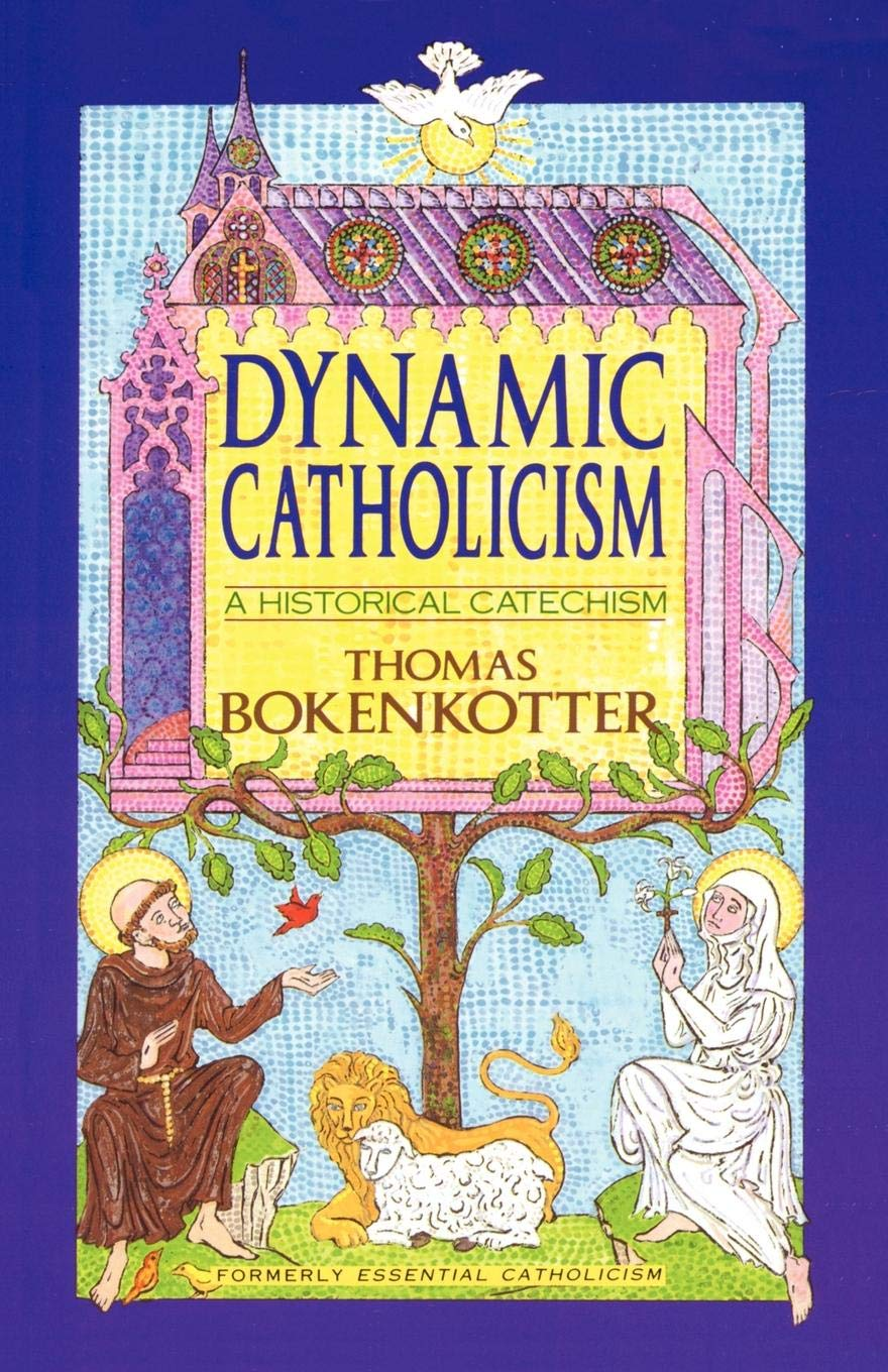 Dynamic Catholicism: A Historical Catechism