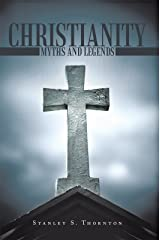 Christianity: Myths and Legends Kindle Edition