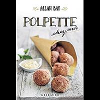 Polpette (Allan Bay - Chez Moi Vol. 14) (Italian Edition)