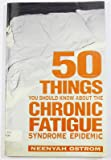 50 Things You Should Know About the Chronic Fatigue Syndrome Epidemic