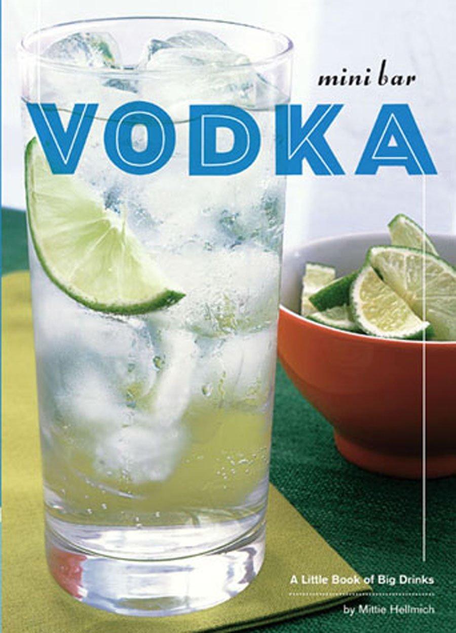 Read Online Mini Bar: Vodka: A Little Book of Big Drinks pdf