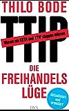 Die Freihandelslüge: Warum wir CETA und TTIP stoppen müssen