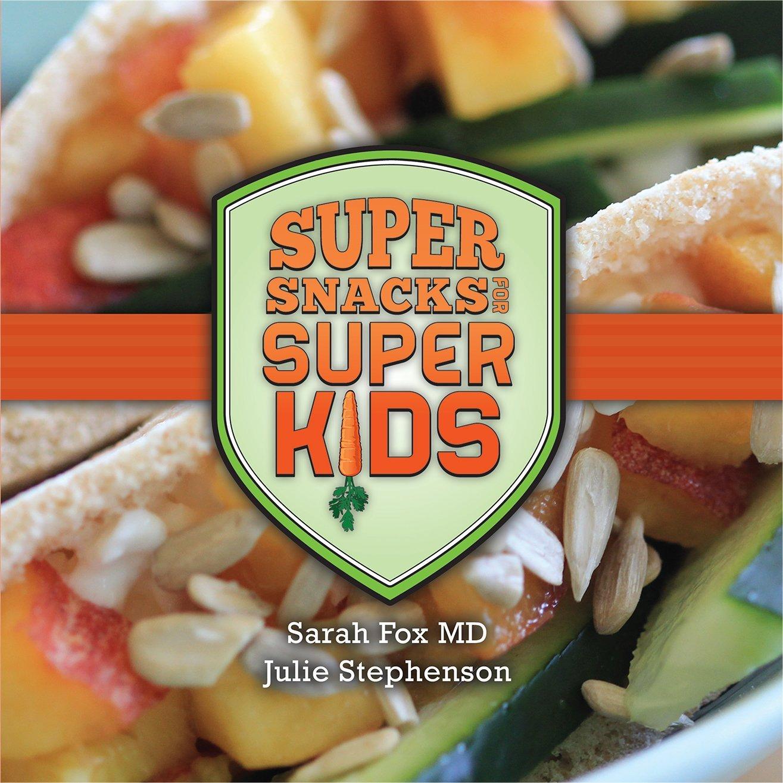 Read Online Super Snacks for Super Kids ebook