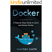 DOCKER: A Step-by-Step Guide to Learn and Master Docker