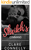 At The Sheikh's Command: She was his prisoner first, his lover next. But would she be his princess?