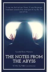 The Notes from the Abyss: Suicidal Brain Memoirs Kindle Edition