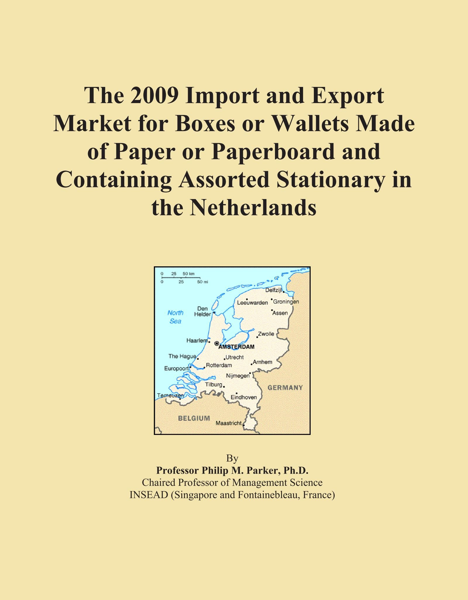Download The 2009 Import and Export Market for Boxes or Wallets Made of Paper or Paperboard and Containing Assorted Stationary in the Netherlands PDF