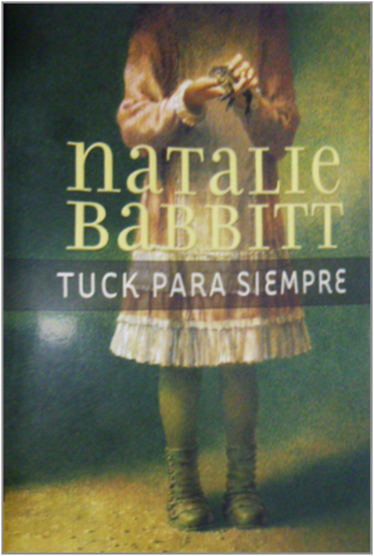 Tuck para siempre: Natalie Babbitt, Narcis Fradera ...