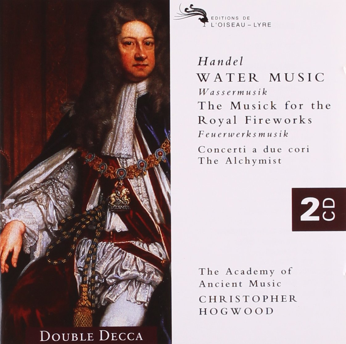 Handel: Water Music; Music for the Royal Fireworks; Alchymist; Three Concerti a Due Cori; Two Arias for Wind Band by HOGWOOD/ACADEMY OF A