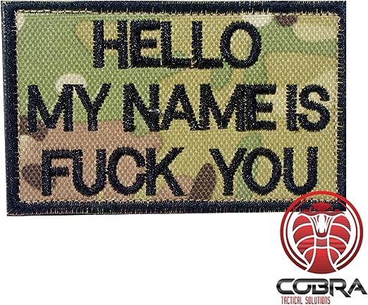 Cobra Tactical Solutions HELLO MY NAME IS FUCK YOU Parche Bordado Táctico Militar con Cinta de Gancho y Lazo de Airsoft Paintball Para Ropa de Mochila Táctica: Amazon.es: Hogar
