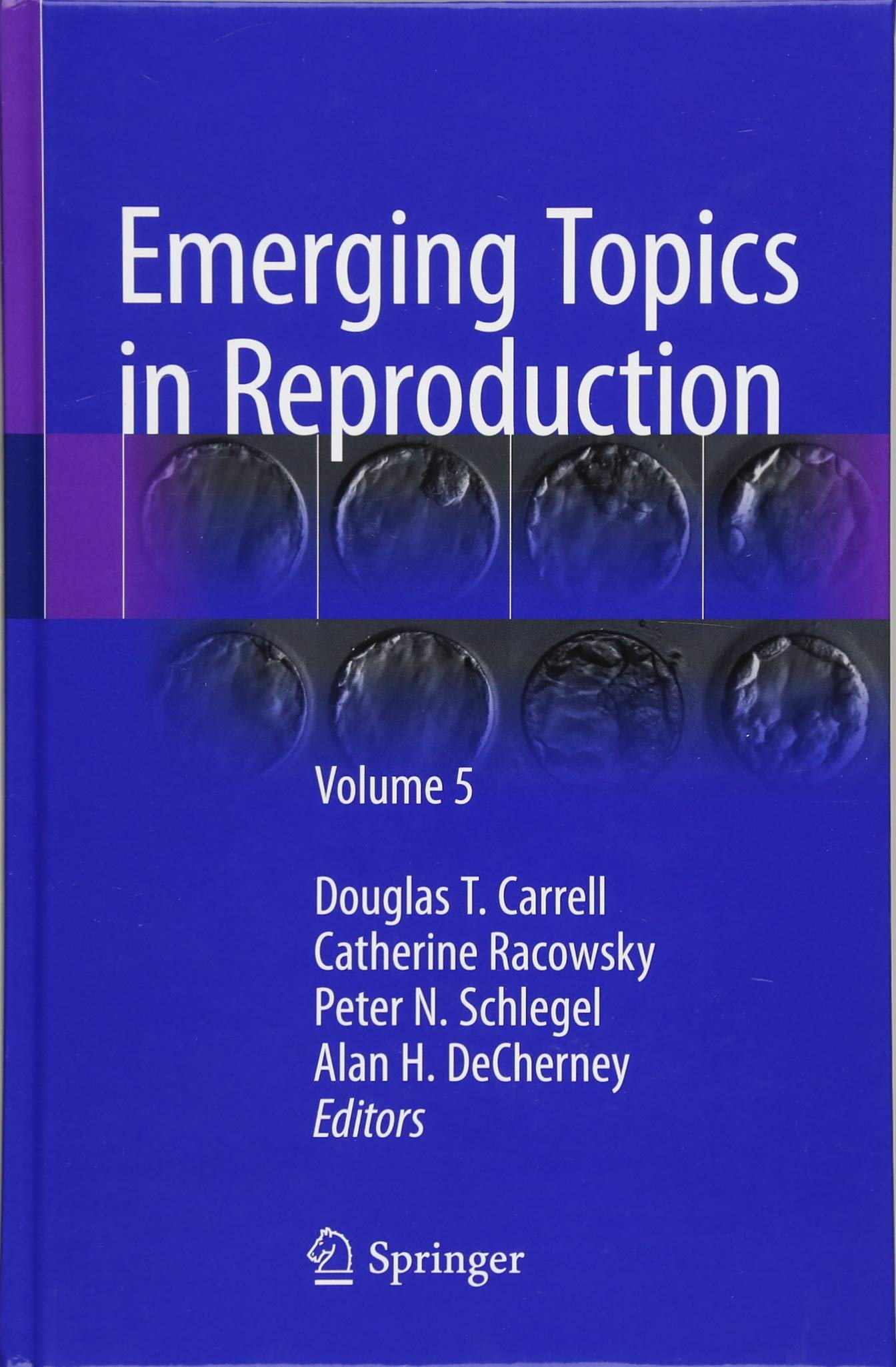 Emerging Topics In Reproduction  Volume 5