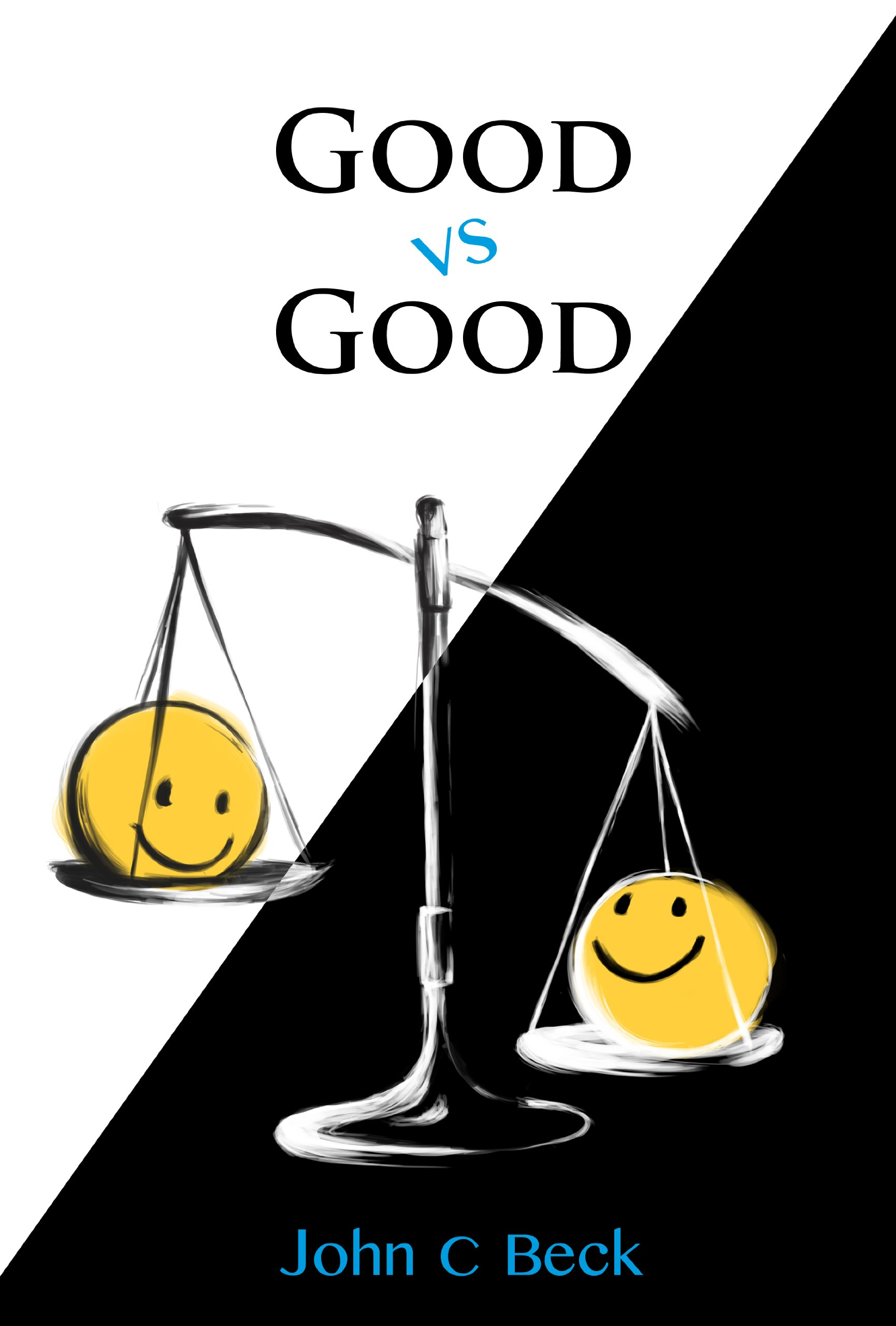 good vs good why the 8 great goods are behind every good and bad