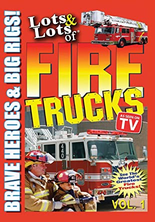 Amazon com: Lots & Lots of Fire Trucks Volume 1 - Brave Heroes and