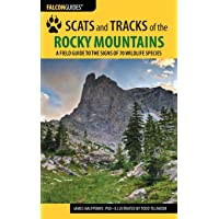 Scats and Tracks of the Rocky Mountains: A Field Guide to the Signs of 70 Wildlife Species