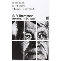 E.P. Thompson: Marxismo e historia social